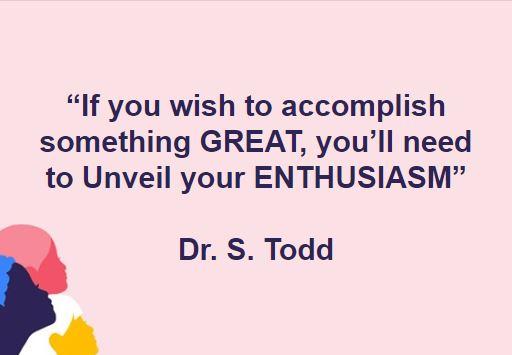 Unveil your ENTHUSIASM